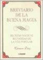breviario de la buena magia: recetas magicas recogidas de la voz popular carmen diaz 9788441409408