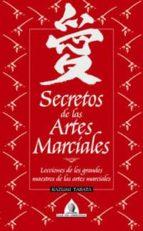 secretos de las artes marciales: lecciones de los grandes maestro s de las artes marciales-kazumi tabata-9788441414808