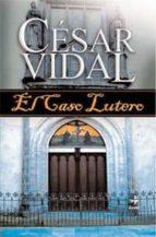 (pe) el caso lutero (ii premio finis terrae de ensayo)-cesar vidal-9788441420908