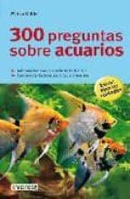 300 preguntas sobre acuarios (granes guias de la naturaleza)-petra kölle-9788444120508