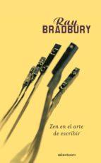 zen en el arte de escribir-ray bradbury-9788445075708