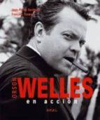 orson welles en accion-jean-pierre berthome-9788446027508