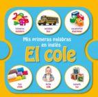 mis primeras palabras en inglés: el cole (ebook) 9788448838508