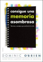 consigue una memoria asombrosa (ebook)-dominic o brien-9788449315008