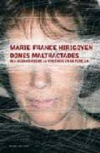 dones maltractades: els mecanismes de la violencia en parella-marie-france hirigoyen-9788449319808