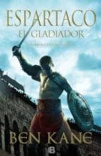 espartaco el gladiador: guerrero, esclavo, heroe-ben kane-9788466653008