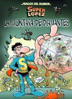magos del humor super lopez nº 165: la montaña de diamantes 9788466655408