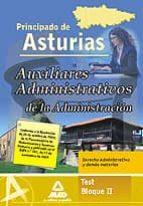 AUXILIARES ADMINISTRATIVO DE LA ADMINISTRACION DEL PRINCIPADO DE ASTURIAS: TEST BLOQUE II: DERECHO ADMINISTRATIVO Y DEMAS MATERIAS