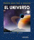 el universo ( cuento para leer a oscuras )-ignasi valios i buñuel-9788467840308