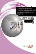 cuaderno del alumno cuidador de personas con discapacidad fisica y/o psiquica: formacion para el empleo-9788468107608