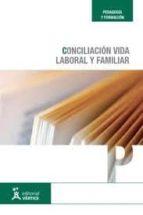 manual conciliacion de vida laboral y familiar-maria del carmen cuadrado zurinaga-9788468122908