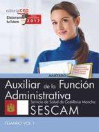 auxiliar de la función administrativa. servicio de salud de castilla-la mancha (sescam). temario vol. i-9788468177908