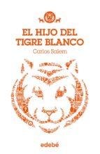 el hijo del tigre blanco, de carlos salem carlos salem 9788468308708
