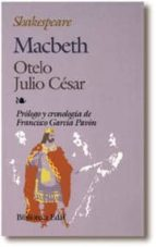 macbeth; otelo; julio cesar (2ª ed.)-william shakespeare-9788471666208