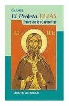 el profeta elias, padre de los carmelitas 9788472394308