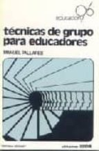 tecnicas de grupo para educadores manuel pallares marti 9788472780408