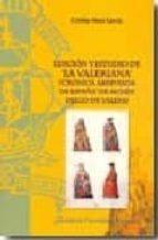 edicion y estudio de la valeriana (cronica abreviada de españa de mosen diego de valera) cristina moya garcia 9788473927208