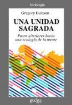 una unidad sagrada: pasos ulteriores hacia una ecologia de la men te-gregory bateson-9788474324808