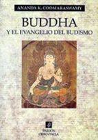 buddha y el evangelio del budismo (2ª ed.) ananda k. coomaraswamy 9788475095608