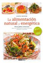 la alimentación natural y energética   (2ª ed.)-montse bradford-9788475568508