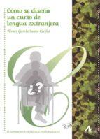 como se diseña un curso de lengua extranjera-alvaro garcia santa-cecilia-9788476354308