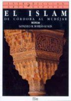 el islam: de cordoba al mudejar (introduccion al arte español; t. 3) gonzalo borras gualis 9788477370208