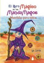 el libro magico de los mandamagos: mandalas para niños lys garcia 9788478085408