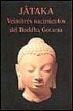jataka veintitres nacimientos del buddha gotama 9788478131808