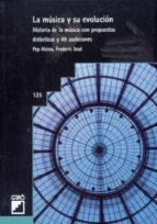 la musica y su evolucion historia de la musica con propuestas did acticas y 49 audiciones pep alsina frederic sese 9788478271108