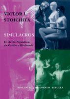 simulacros: el efecto pigmalion de ovidio a hitchcock-victor i. stoichita-9788478449408