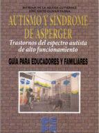 autismo y sindrome de asperger jose sixto olivar parra myriam de la iglesia gutierrez 9788478695508