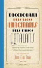 diccionari dels llocs imaginaris dels paisos catalans-joan-lluis lluis-9788478714308