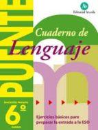 cuaderno lenguaje 6. puente-9788478872008