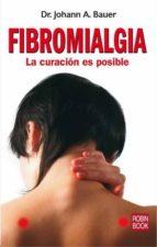 fibromialgia: la curacion es posible-joan bauer-9788479279608