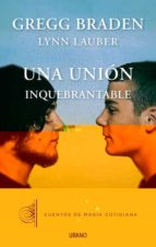 una union inquebrantable gregg braden 9788479538408