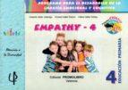 empathy   4: educacion primaria: primaria para el desarrollo de la empatia emocional y cognitiva antonio valles arandiga consol valles tortosa alfred valles tortosa 9788479867508