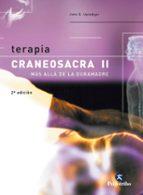 terapia craneosacra (t. ii): mas alla de la dura madre john e. upledger 9788480197908