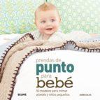 prendas de punto para bebe: 50 modelos para mimar a bebes y niños pequeños debbie bliss 9788480769808