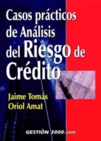 casos practicos de analisis del riesgo de credito oriol amat i salas jaime tomas 9788480887908