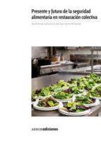 presente y futuro de la seguridad alimentaria en restauracion col ectiva david verano cañaveras 9788481437508