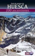 guia de montes de huesca: 200 ascensiones-luis alberto martinez embid-eduardo viñuales cobos-9788482165608