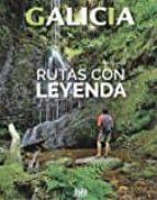 galicia: rutas con leyenda-anxo rial-9788482166308