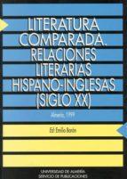 literatura comparada: relaciones literarias hispano-inglesas (sig lo xx)-9788482401508