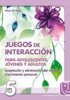 aceptacion y eliminacion del miedo, crecimiento personal: juegos de interaccion para adolescentes, jovenes y adultos-klaus w. vopel-9788483160008