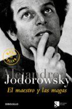 el maestro y las magas-alejandro jodorowsky-9788483461808