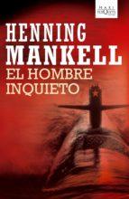 el hombre inquieto henning mankell 9788483835708