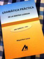 gramàtica pràctica de la nostra llengua amb exercicis i clau-miquel ruiz lacruz-9788484111108
