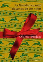 la navidad cuando dejamos de ser niños (ebook)-charles dickens-9788484288008
