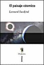 el paisaje cosmico leonard susskind 9788484329008