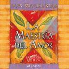 la maestría del amor-miguel angel ruiz-9788484454908
